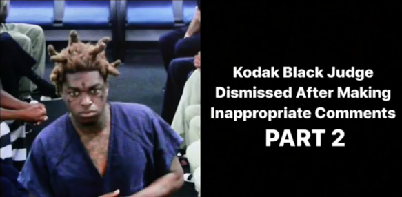 Kodak Black may be getting out  Jail after Judge Joel Lazarus was dismissed from his case -