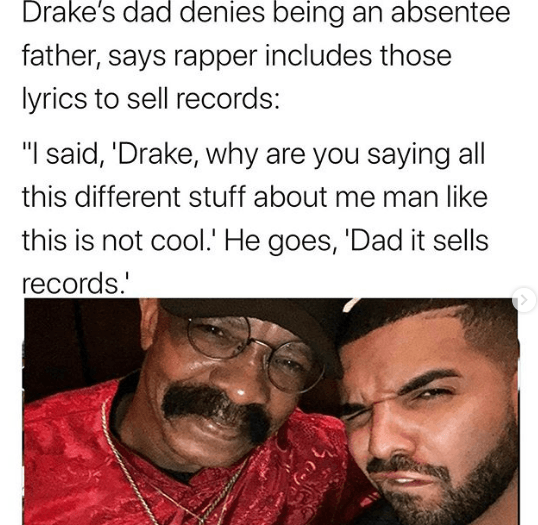 Drake's Dad says Drake's raps about him being a dead beat dad are lies to sell records